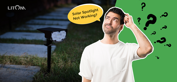 Solar Spotlights Not Working? - 5 Possible Reasons You Should Know