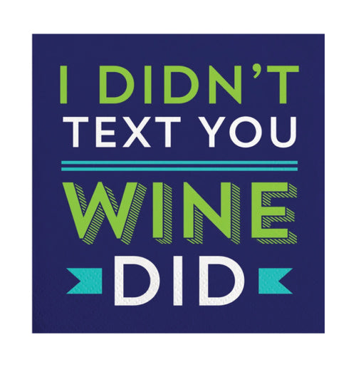 "Picture of our ""I Didn't Text You, Wine Did"" Cocktail Napkins"