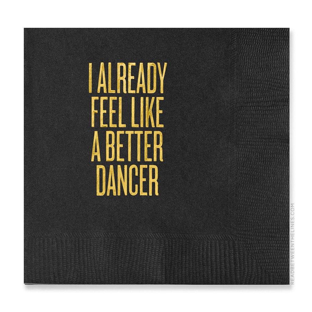 I Already Feel Like a Better Dancer Cocktail Napkins