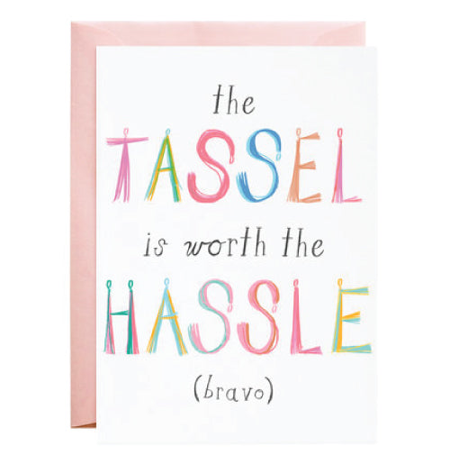 Tassel is Worth the Hassle Greeting Card