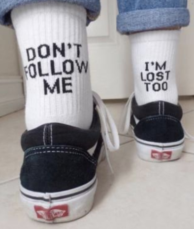 Don't Follow Me I'm Lost too Socks