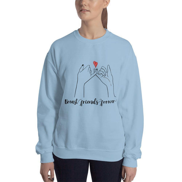 Breast Friends Forever Sweatshirt