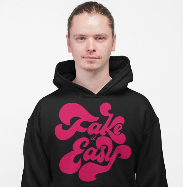 Fake It Easy Hoodie