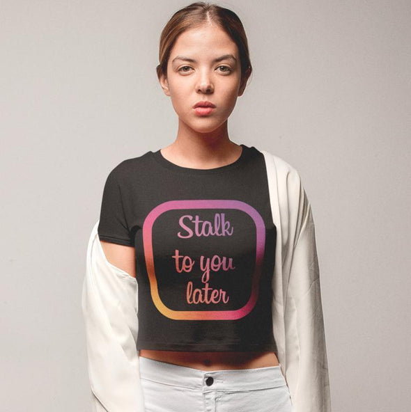 Stalk To You Later Crop Top