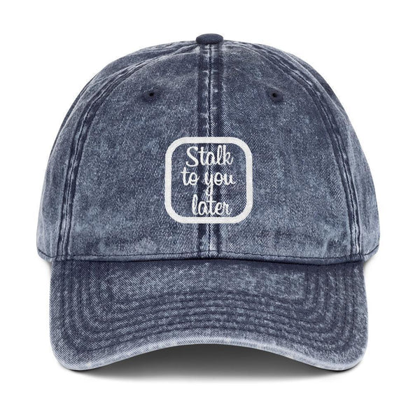 Stalk To You Later Vintage Cap