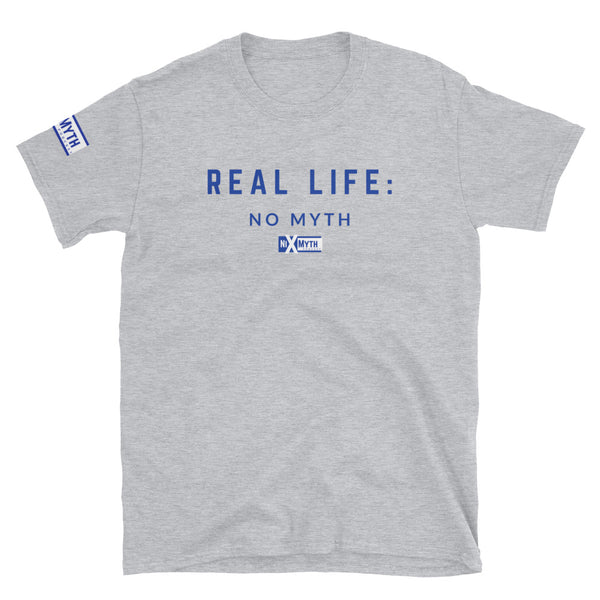 Real Life No Myth Short-Sleeve Unisex Tee