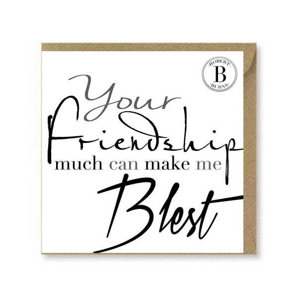 Your Friendship Much Can Make Me Blest Card