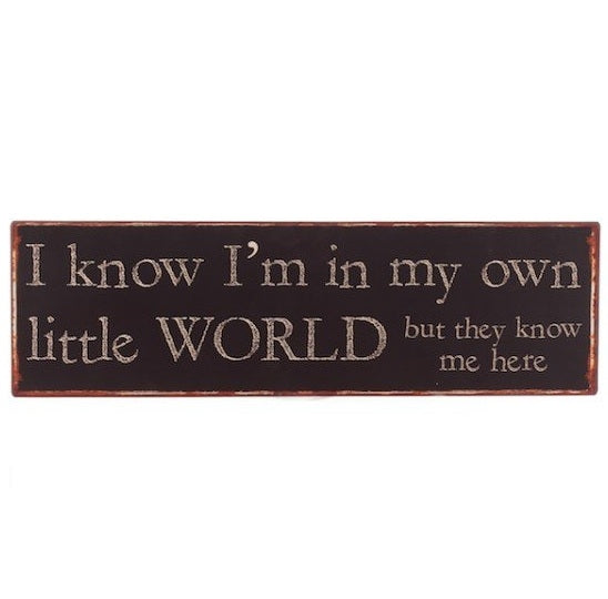 I know I'm in my own world sign