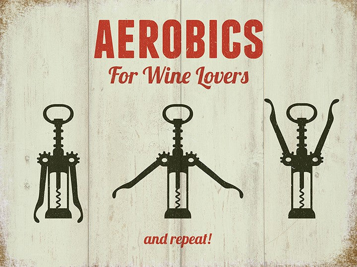 Aerobics for wine lovers sign