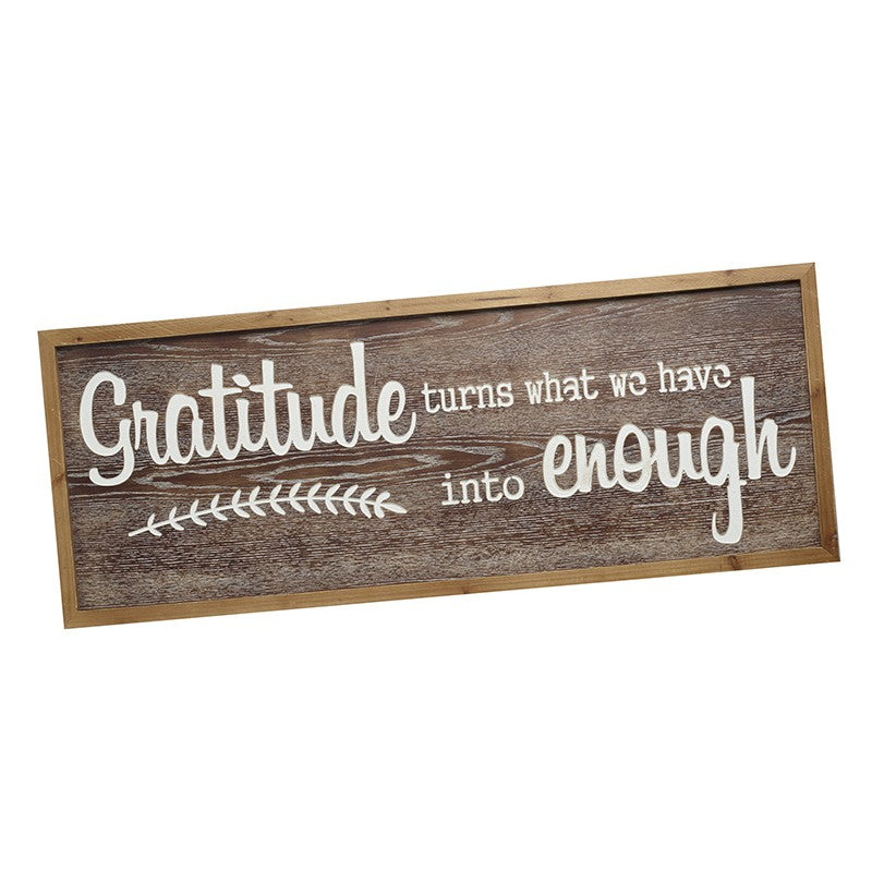 Gratitude turns what we have into enough wooden sign