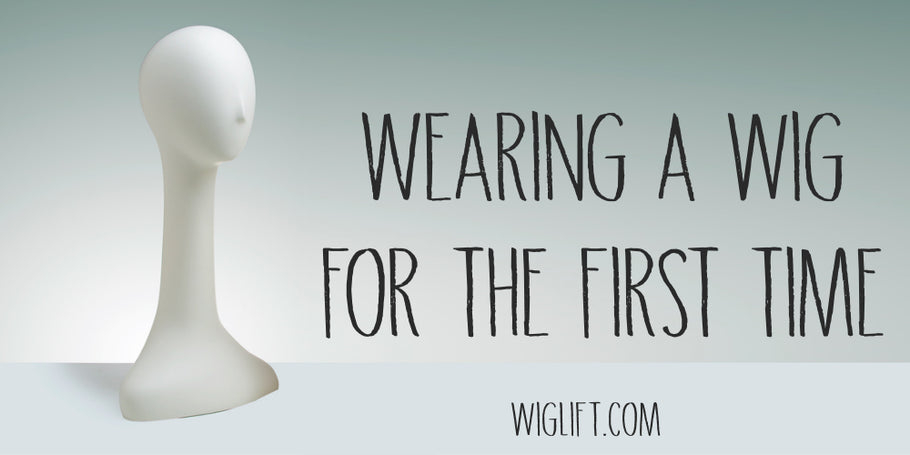 For the first a time wearing wig Wearing Wig