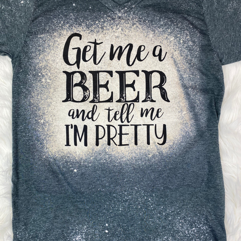 Get Me A Beer and Tell Me I'm Pretty Design