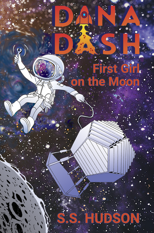 "Dana Dash: First Girl on the Moon (6"" x 9"" Paperback)"