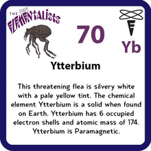 Load image into Gallery viewer, 70 Yb Ytterbium- Familiar Ytterbug