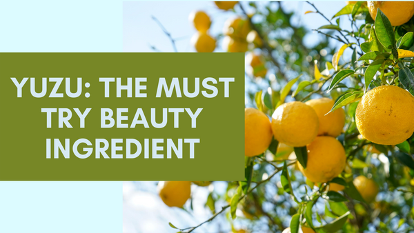 Yuzu skincare benefits