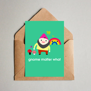 Blank Greeting Card - Gnome Matter What