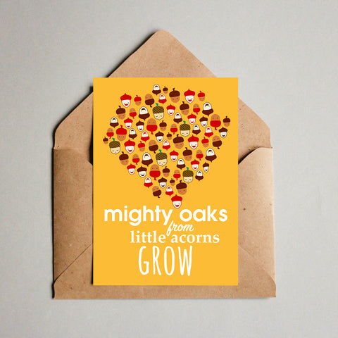 Blank Greeting Card - Mighty Oaks From Little Acorns Grow