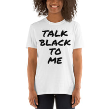 """Talk Black To Me"" Short Sleeve"
