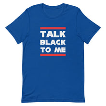 Talk Black to Me Unisex T-shirt