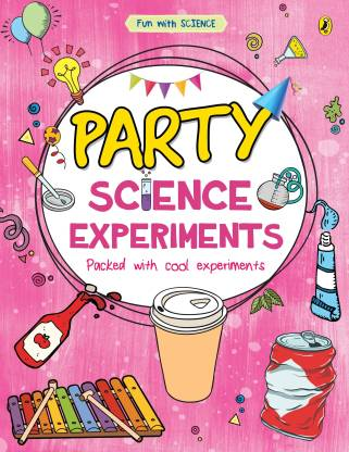 Party-Science-Experiments-Book-(Fun with Science) -(English, Paperback, Mehta Sonia)