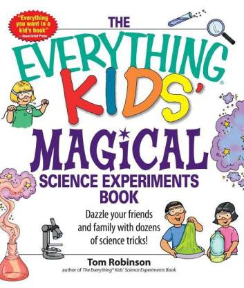 The-Everything-Kids'-Magical-Science-Experiments-Book-(English, Paperback, Robinson Tim)