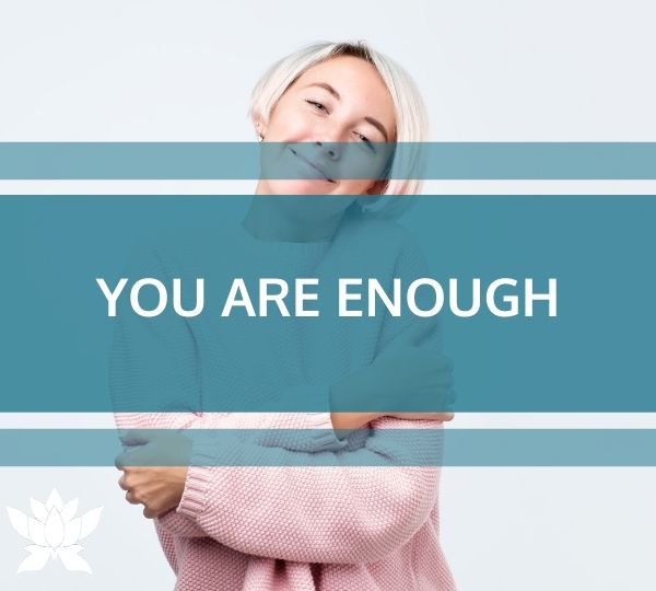 I Am Enough Module: You Are Enough
