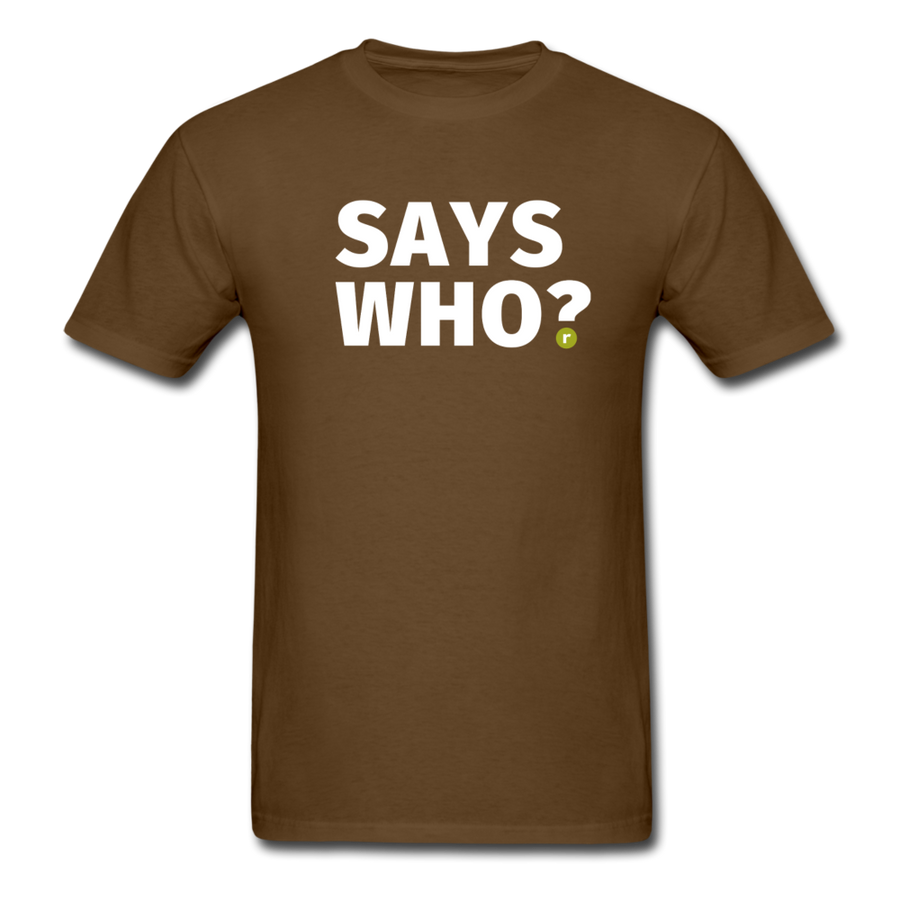 Says Who Men's T-Shirt - brown