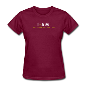 I AM Whatever Tf I Say I AM Women's T-Shirt - burgundy