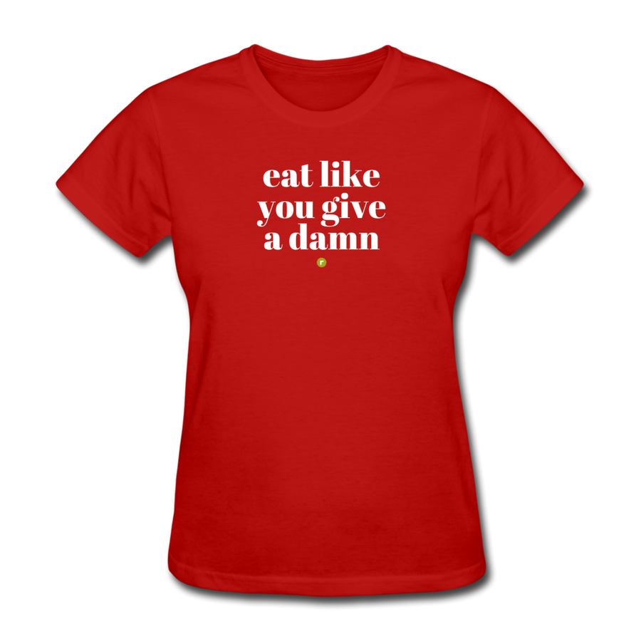 Eat Like You Give A Damn Women's T-Shirt - red