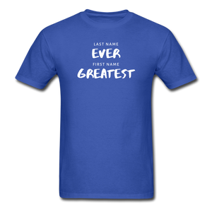 Last Name Ever First Name Greatest Men's T-Shirt - royal blue