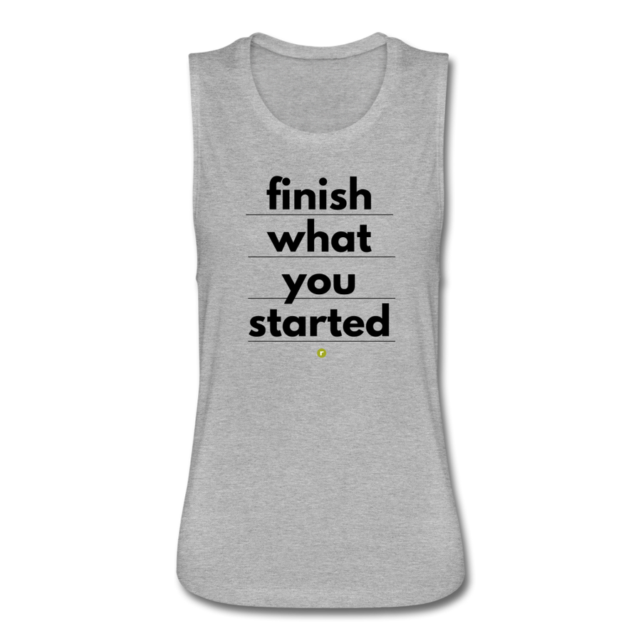 Finish What You Started Women's Flowy Tank - heather gray