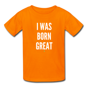 I was born great Kids' T-Shirt - orange
