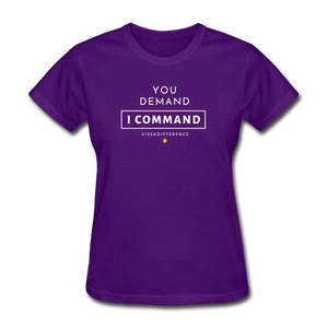 You Demand I Comman Women's T-Shirt - purple