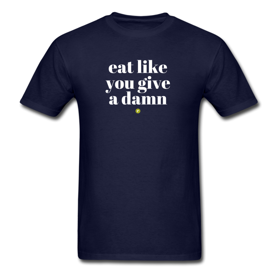 Eat Like You Give A Damn Men's T-Shirt - navy