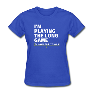 I'm Playing the Long Game Women's T-Shirt - royal blue