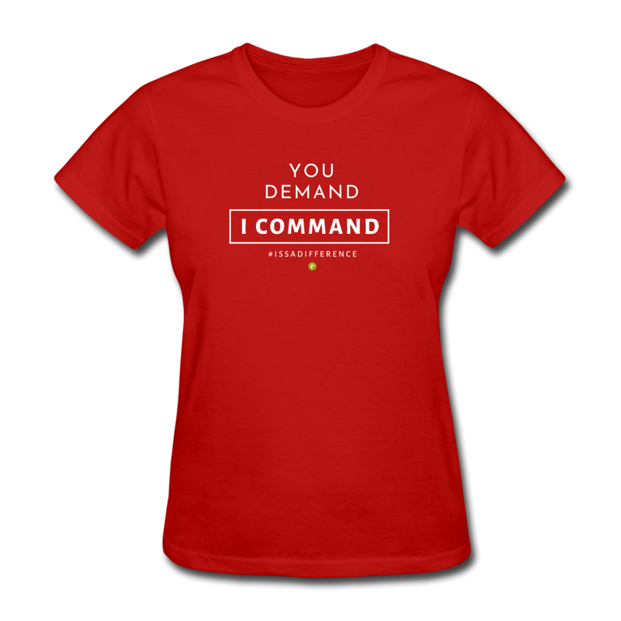 You Demand I Comman Women's T-Shirt - red