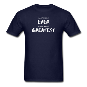 Last Name Ever First Name Greatest Men's T-Shirt - navy