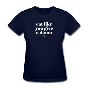 Eat Like You Give A Damn Women's T-Shirt - navy