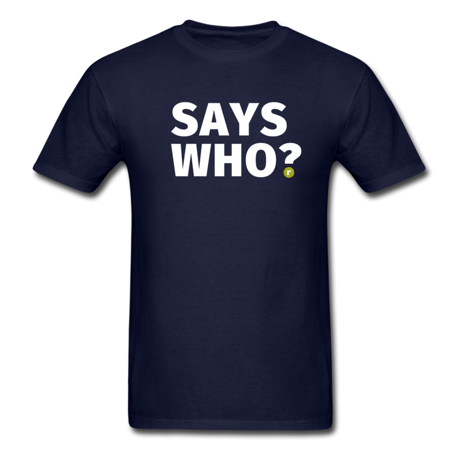 Says Who Men's T-Shirt - navy