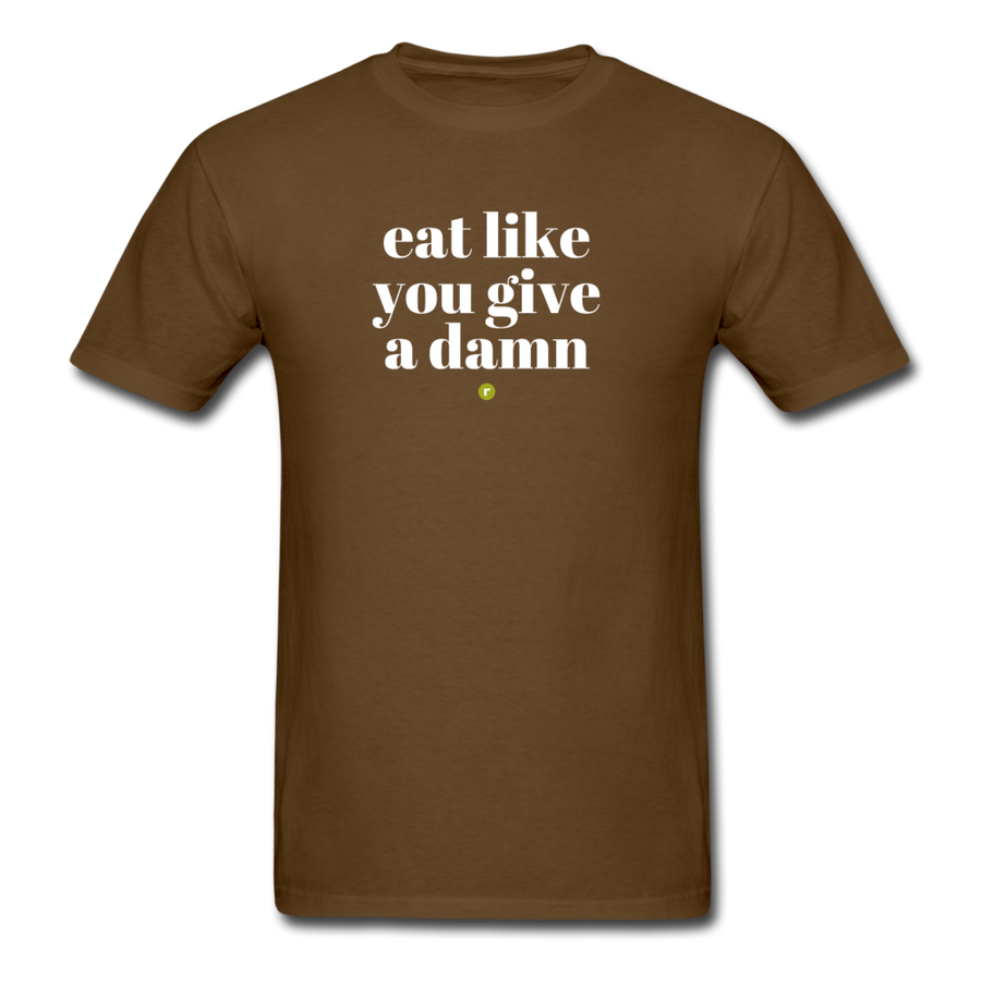Eat Like You Give A Damn Men's T-Shirt - brown