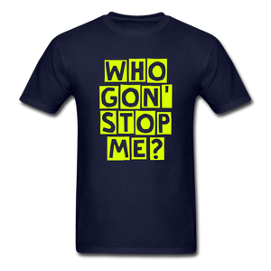 Who Gon' Stop Me Men's T-Shirt - navy