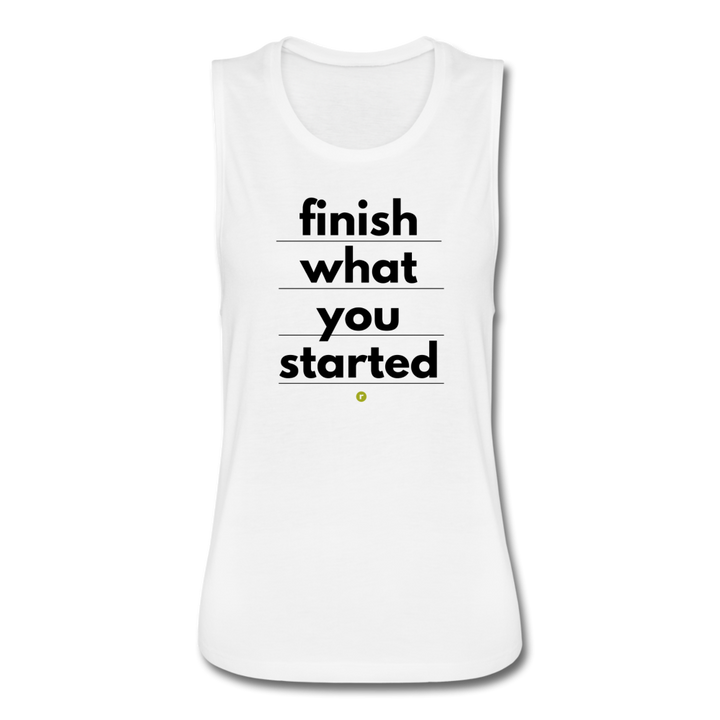 Finish What You Started Women's Flowy Tank - white