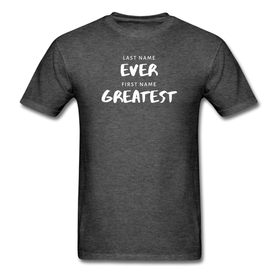 Last Name Ever First Name Greatest Men's T-Shirt - heather black