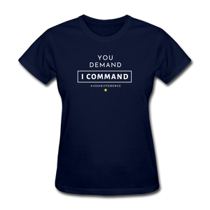 You Demand I Comman Women's T-Shirt - navy
