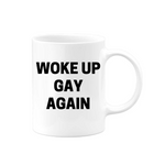 Woke up Gay Mug
