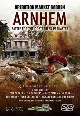 Arnhem: Battle for the Oosterbeek Perimeter (Operation Market Garden)