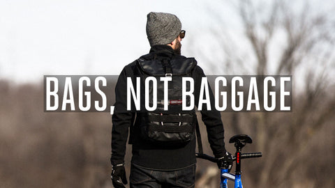 Bags, Not Baggage