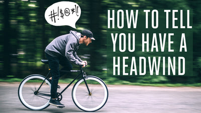 How to Tell You Have a Headwind