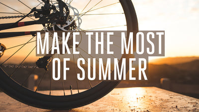 Make the Most of Summer