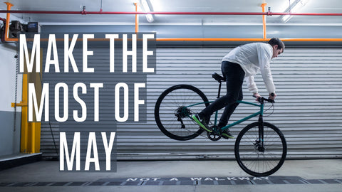 Make the Most of May